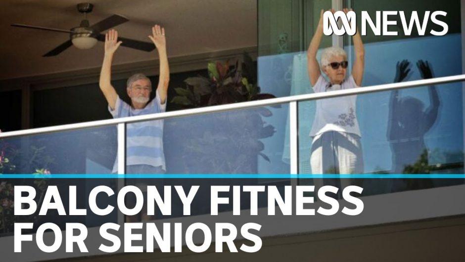 Coronavirus lockdown sees seniors step up for balcony fitness classes | ABC News