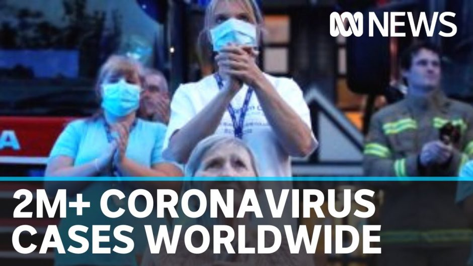 Coronavirus update 16 April: Confirmed case numbers has passed two million worldwide | ABC News