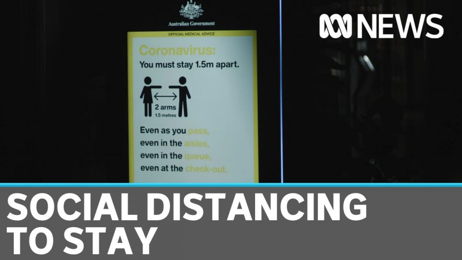 Physical distancing may not be eased any time soon | ABC News