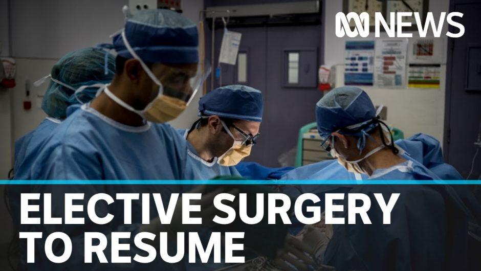 Australia to resume elective surgeries as coronavirus cases dwindle | ABC News