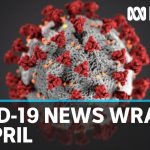 Coronavirus update: The latest COVID-19 news for Monday 27 April | ABC News