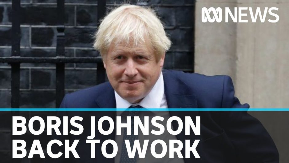 Boris Johnson to return to work weeks after being admitted to ICU with coronavirus | ABC News
