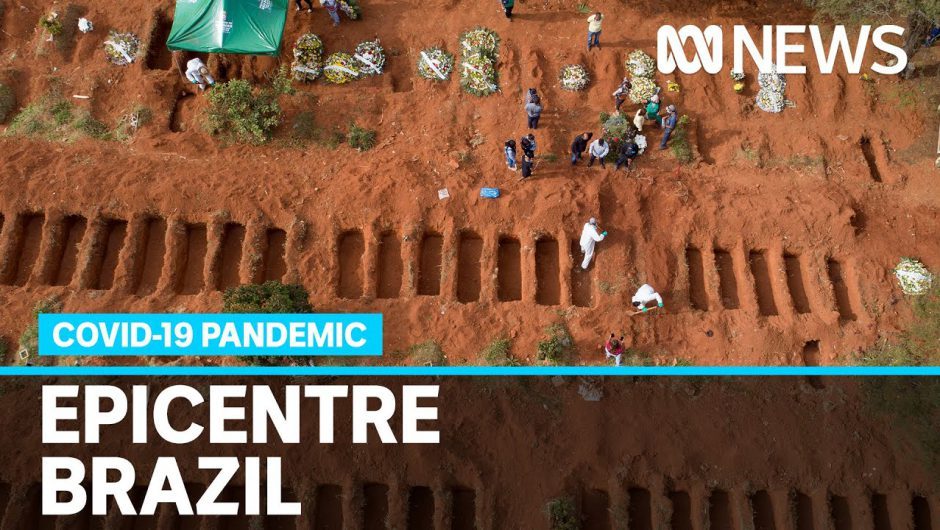 Parts of Brazil run out of coffins as country becomes Latin America's COVID-19 hot spot | ABC News
