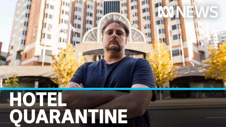Stories emerge of 'dehumanising' experiences for some in coronavirus hotel quarantine | ABC News