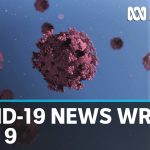 Coronavirus update: The latest COVID-19 news for Saturday May 9 | ABC News