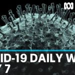 Coronavirus summary: Daily COVID-19 news for Thursday May 7 | ABC News