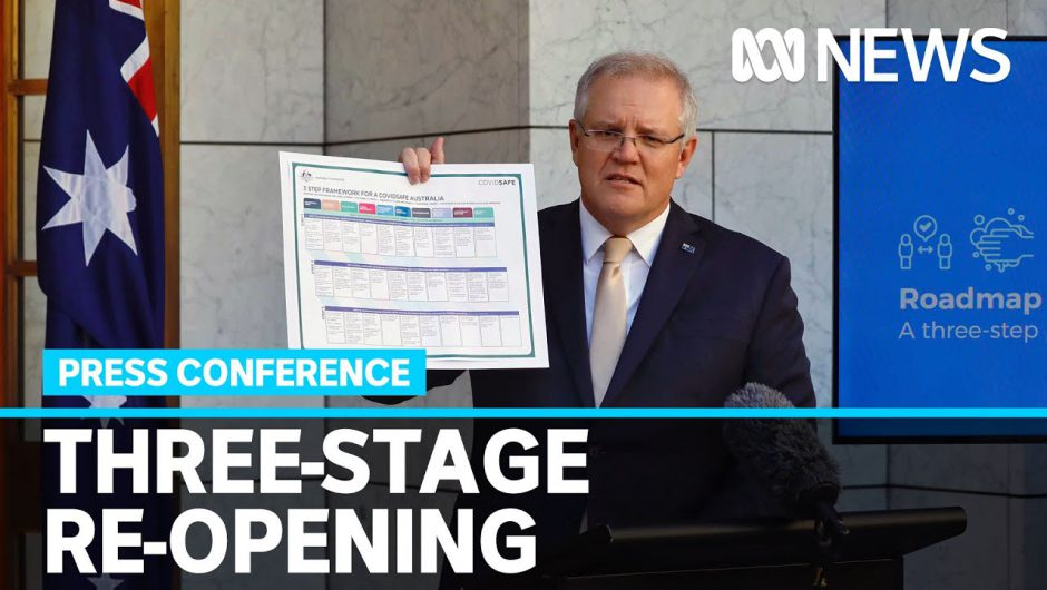 COVID-19: Scott Morrison announces 3-step plan to reopen Australia and ease restrictions | ABC News