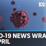 Coronavirus update: The latest COVID-19 news for Thursday 30 April | ABC News