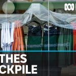 Coronavirus: Fashion industry developing unwanted stockpile of clothes | ABC News