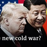 USA vs China: The new cold war on the horizon | DW Analysis