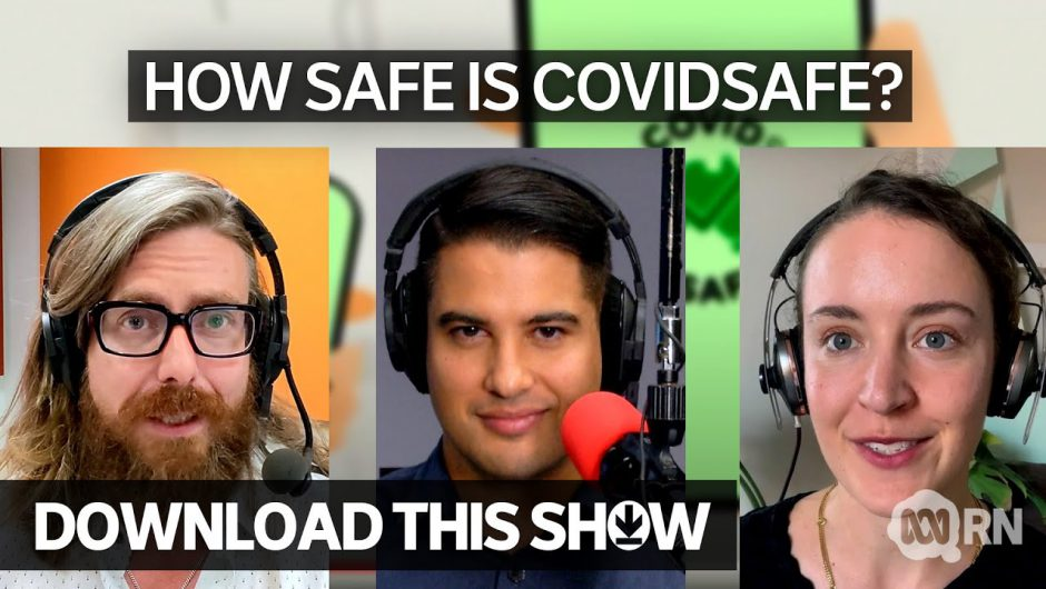 How safe is COVIDSafe? | Download This Show
