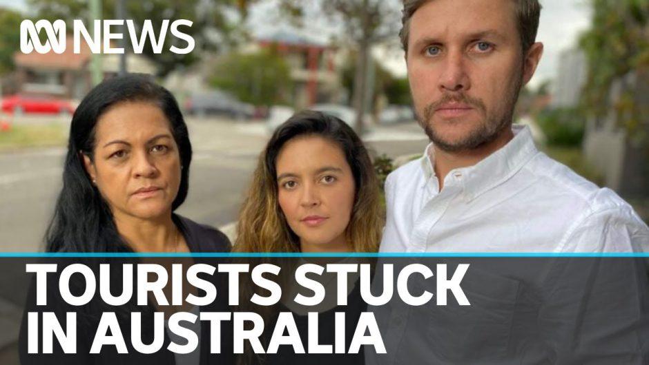 Coronavirus lockdown leaves international tourists stranded in Australia   ABC News