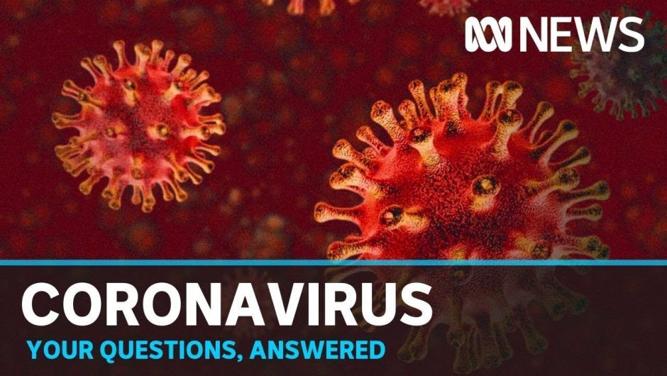 Coronavirus Q&A: Your questions answered | ABC News