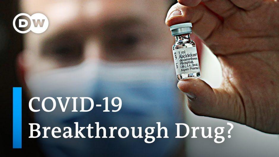 Steroid Dexamethasone hailed as 'major breakthrough' in treating COVID-19 | DW News