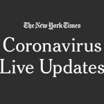 Coronavirus Live Updates: Moderna and N.I.H. Begin Vaccine Trial
