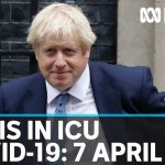 Coronavirus, 7 April: British PM Boris Johnson is moved to intensive care  | ABC News