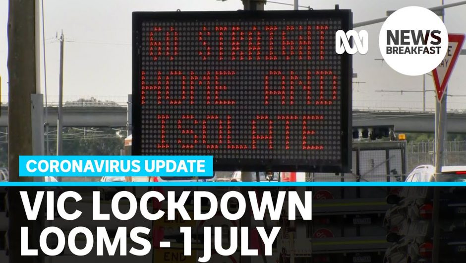 Coronavirus update 1 July – Parts of Melbourne prepare to go back into lockdown | News Breakfast