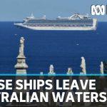 Coronavirus update: Cruise ships leave Australian waters | ABC News