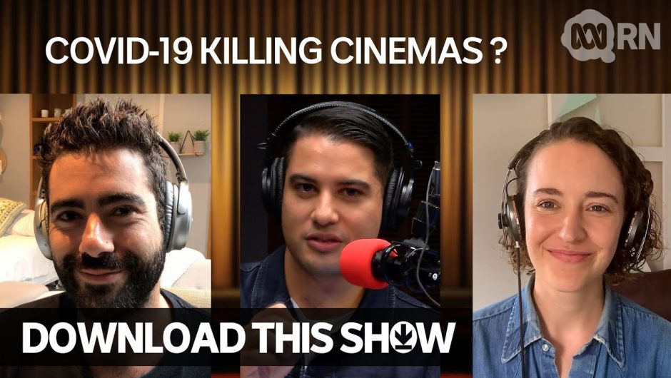 Will cinemas be a casualty of COVID-19? | Download This Show