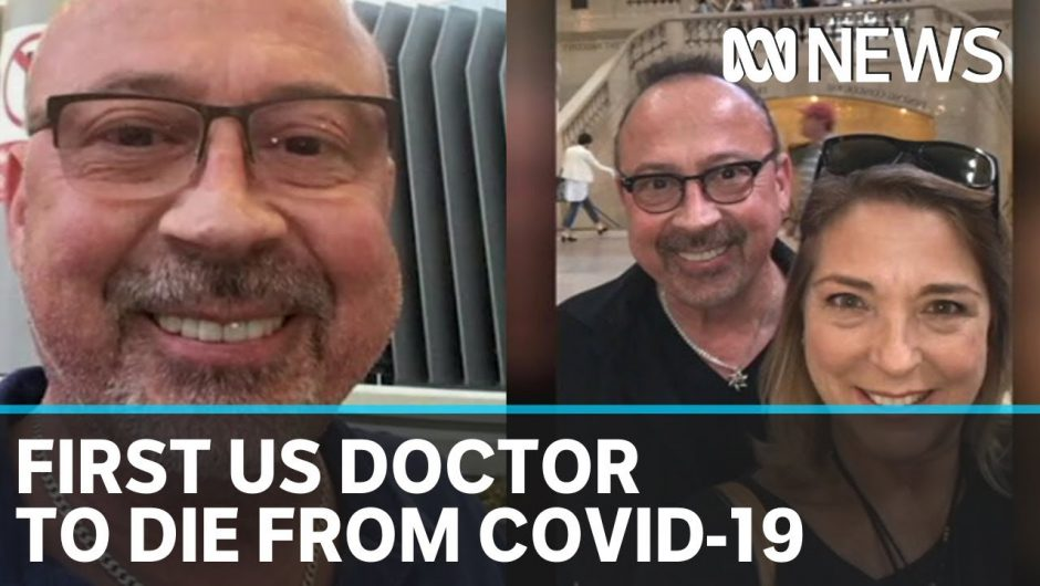 The first US emergency doctor has died from COVID-19, his friend Debra talked to the ABC | ABC News