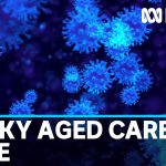 'Worrying' coronavirus case in nurse at Rockhampton aged care facility – May 15 wrap | ABC News