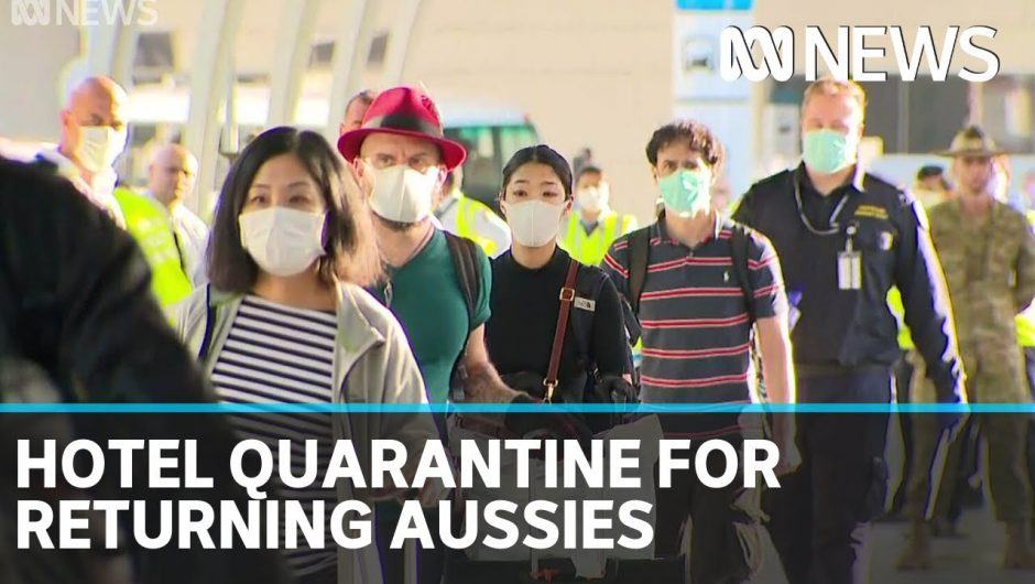 Australians rushing home from overseas transfer to hotels for coronavirus quarantine | ABC News