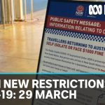 Coronavirus 29 March: Tough new quarantine restrictions in place for returning Aussies | ABC News
