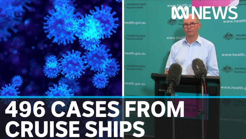 Professor Paul Kelly says 496 of confirmed cases of COVID-19 from cruise ships | ABC News