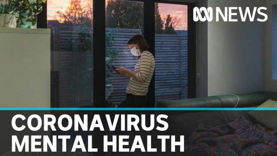 Australians withdrawing from mental health services as coronavirus pandemic intensifies | ABC News