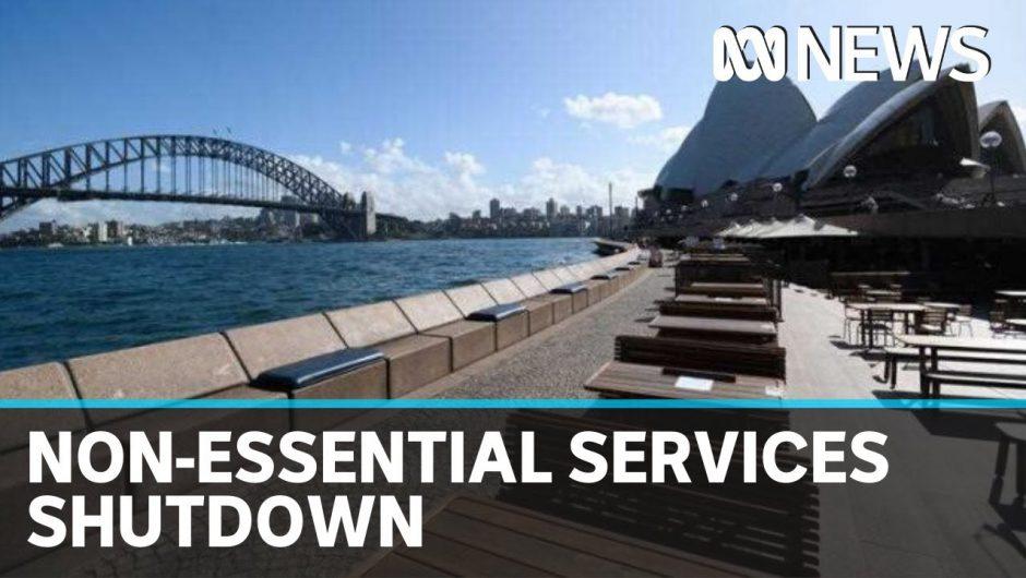 Coronavirus: NSW, Victoria move to comprehensive shutdown of non-essential services | ABC News