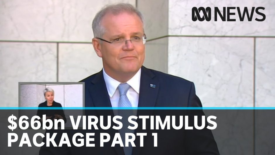 PM Scott Morrison announces $66 billion coronavirus stimulus package, part 1 | ABC News