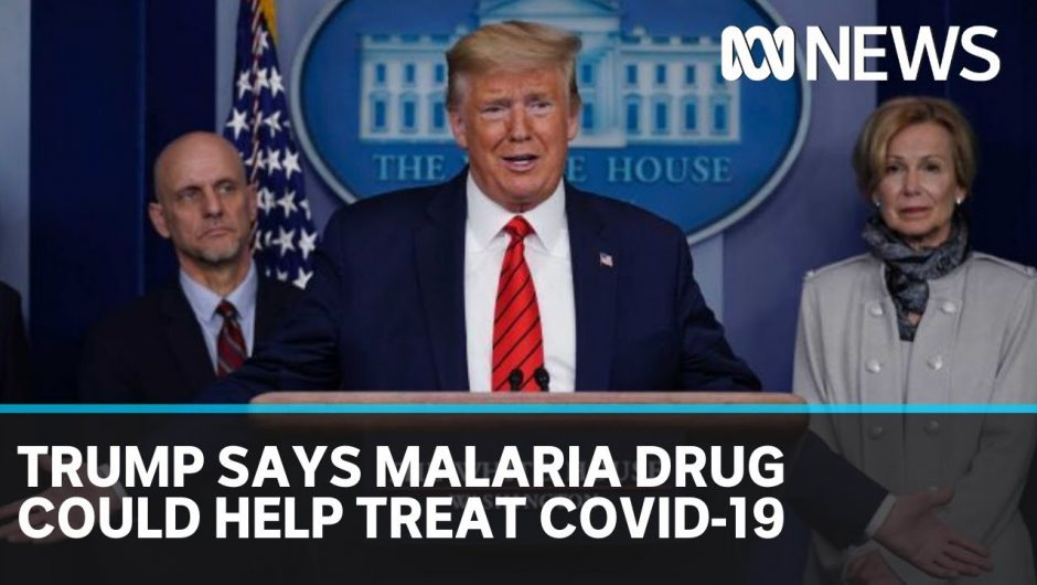US President Donald Trump says anti-malaria drug could be coronavirus 'game changer' | ABC News
