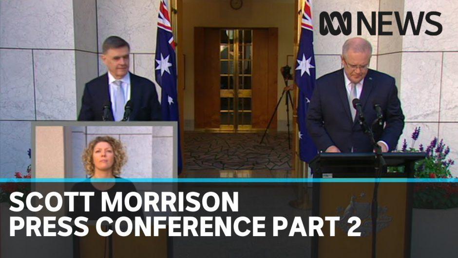 Coronavirus: Scott Morrison press conference, part 2 | ABC News