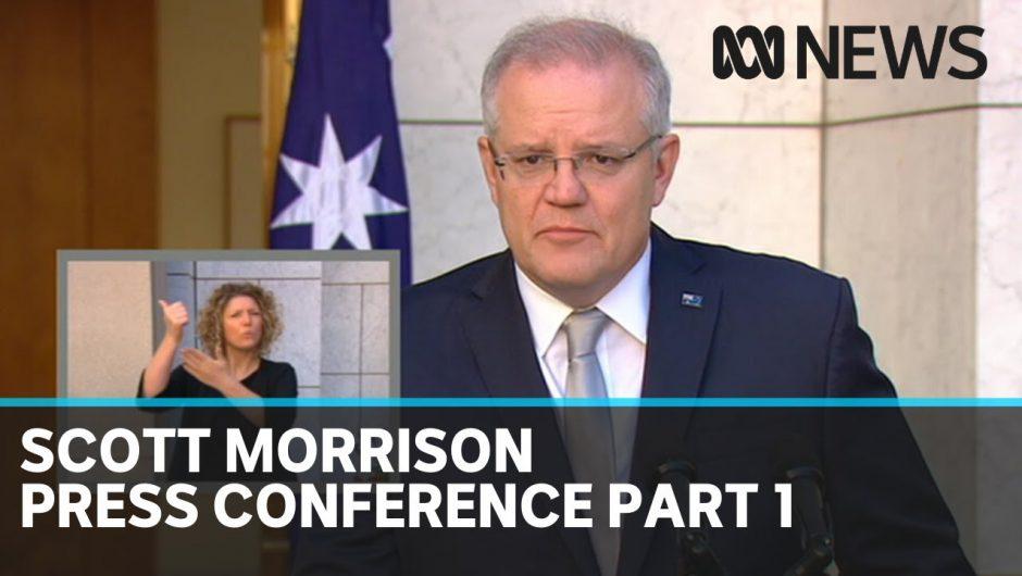 Coronavirus: Scott Morrison press conference, part 1   ABC News