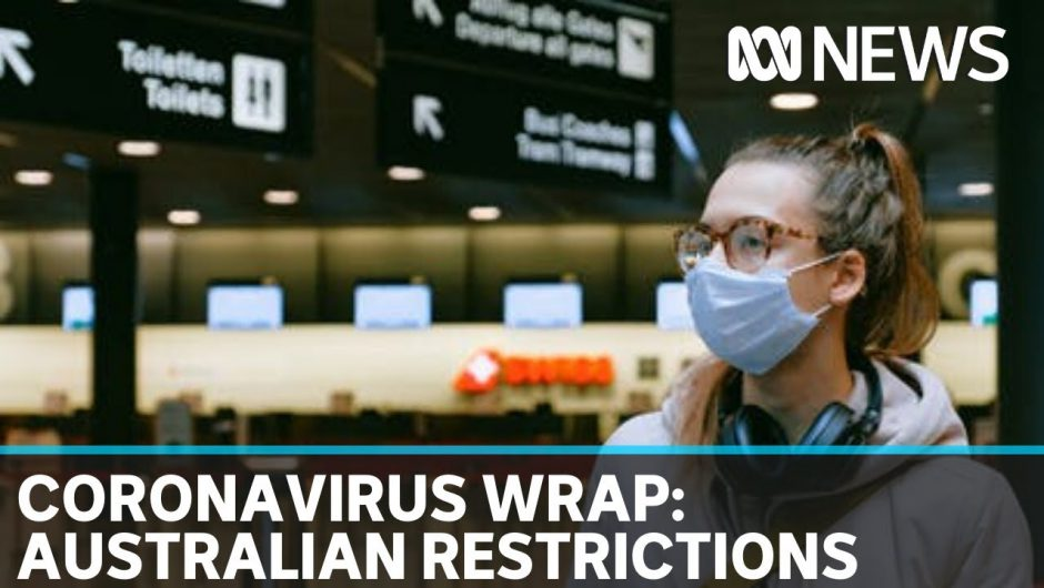 Coronavirus update: tighter crowd restrictions, foreign travel bans & schools remain open | ABC News
