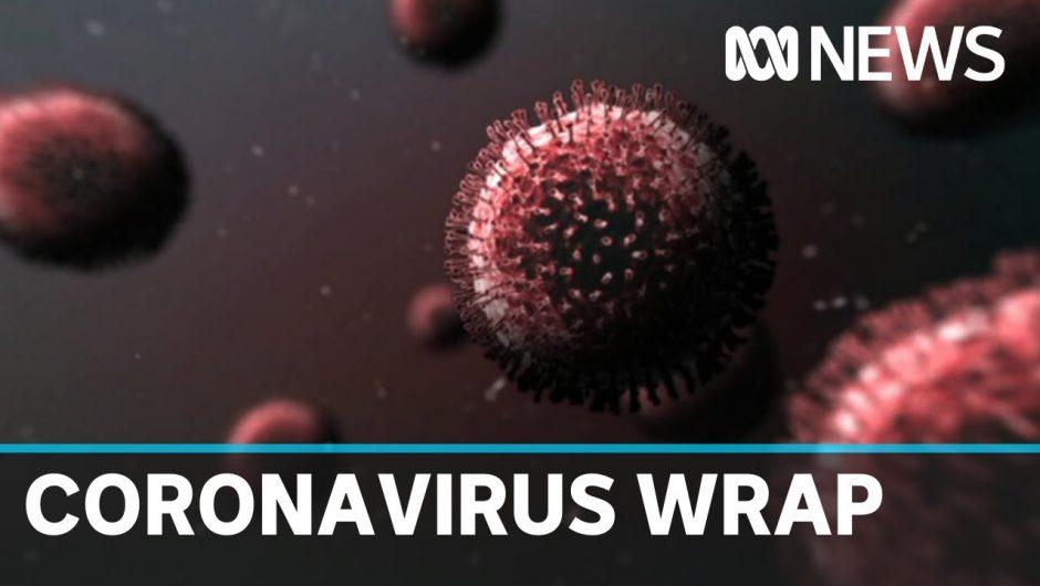 Coronavirus wrap: Infection rates climb across Australia and internationally | ABC News