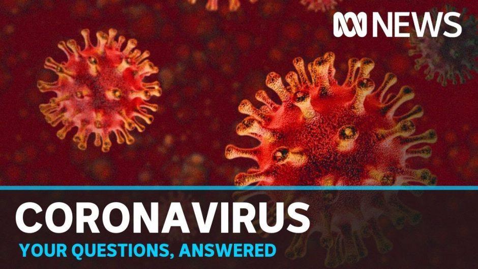 Coronavirus Q&A with Dr Norman Swan | ABC News