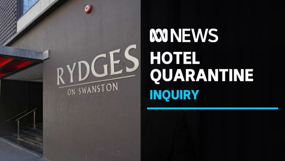 Hotel quarantine became 'seeding ground', leading to 768 deaths, inquiry hears | ABC News