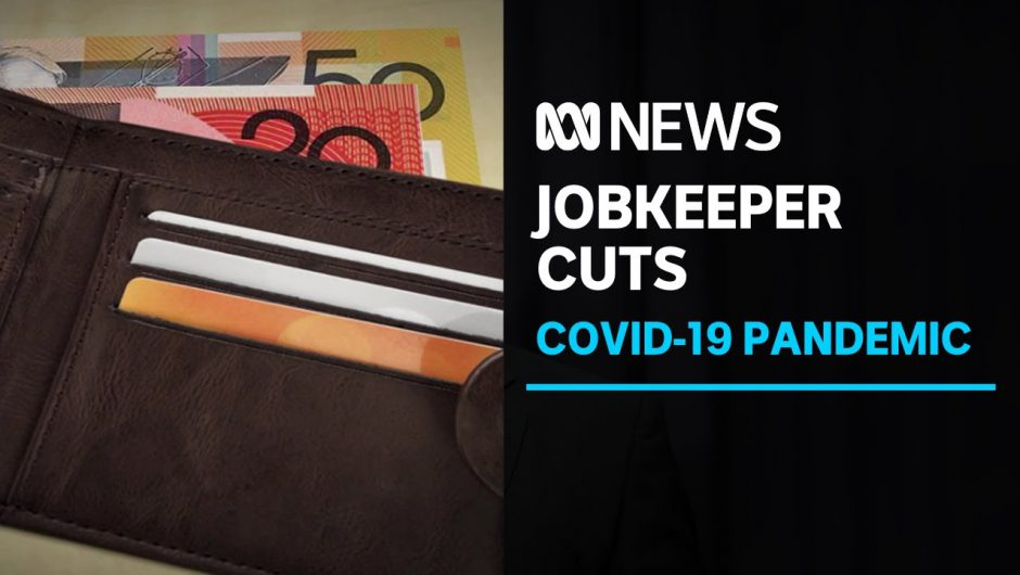 The JobKeeper coronavirus wage subsidy cut by $300 a fortnight from today | ABC News
