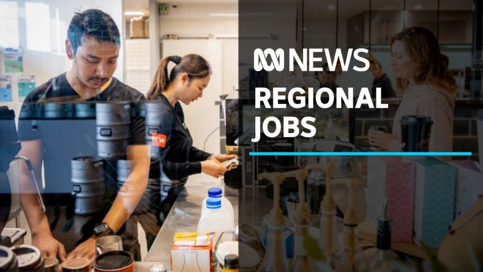 Regional Australia has 45,000 job vacancies, in some places more than before coronavirus | ABC News