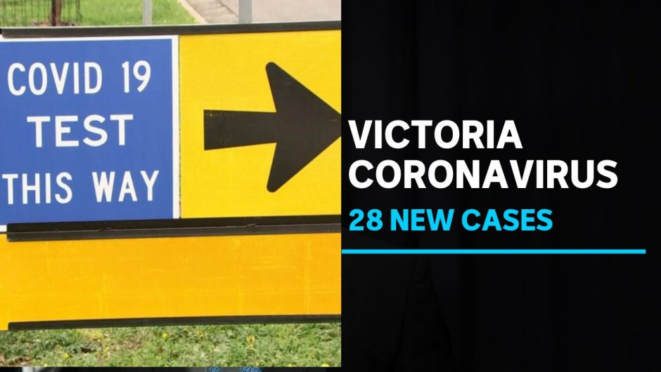 Victoria records 28 new cases of coronavirus and three more deaths | ABC News