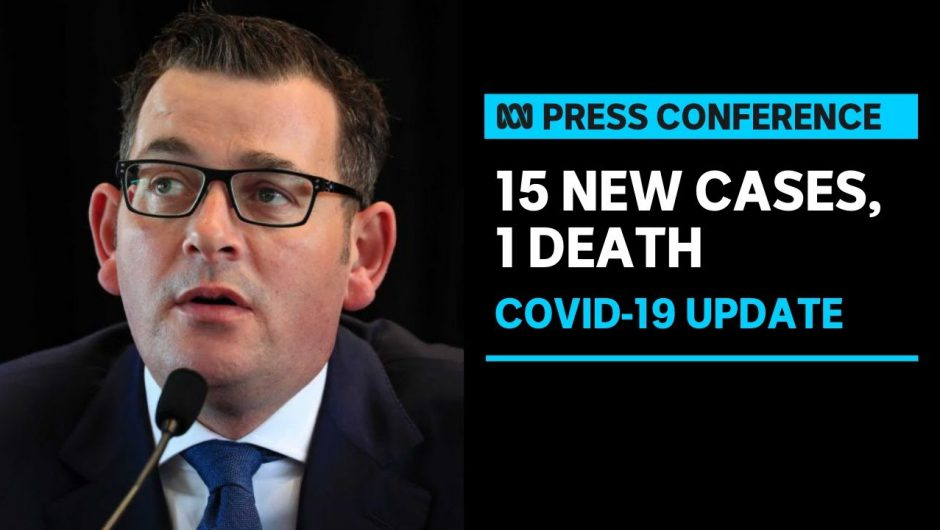 #LIVE: Victoria records 15 new cases of coronavirus | ABC News