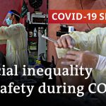 Pandemic's front lines: Poorer communities more vulnerable | COVID-19 Special