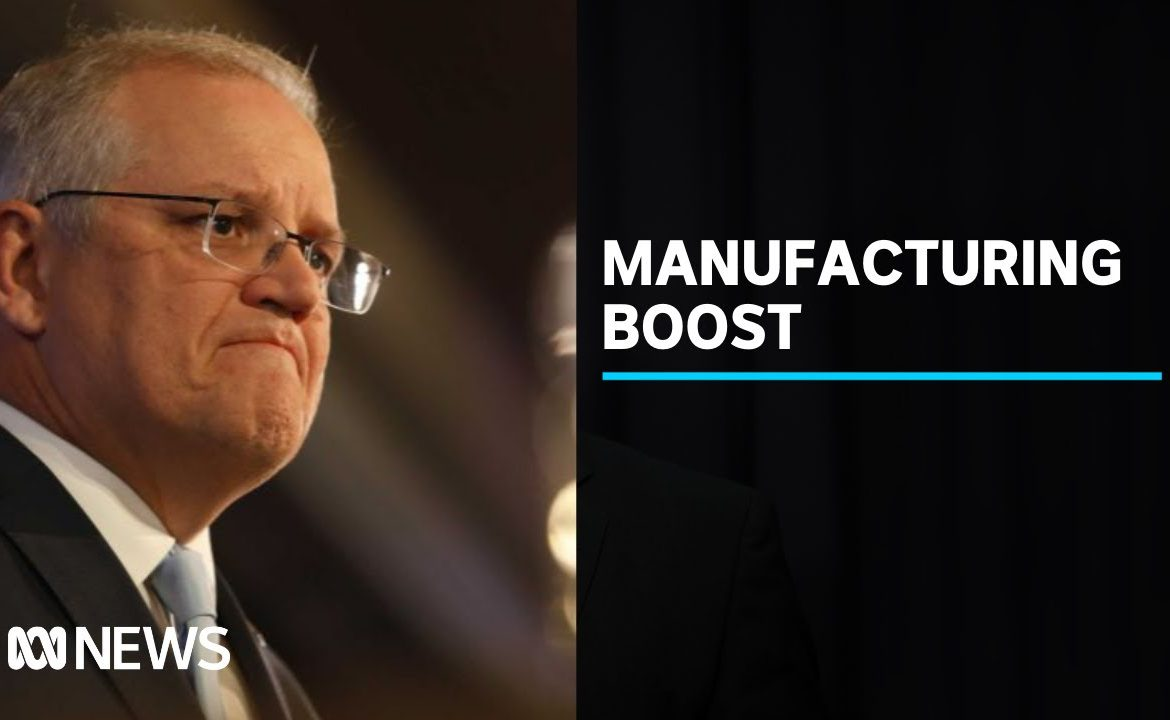 Australian manufacturing industry to be bolstered to help coronavirus recovery | ABC News