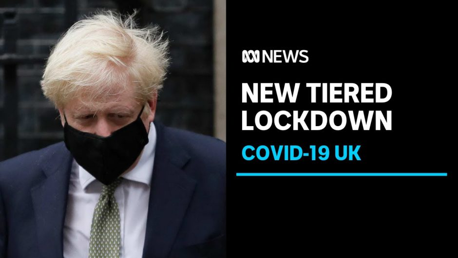 Coronavirus restrictions in UK move to tiered lockdown system | ABC News