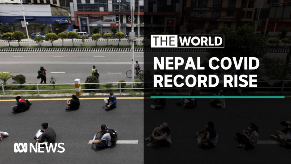 Nepal eases coronavirus restrictions despite record number of infections | The World