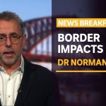 Dr Norman Swan on the impact of border closures and overseas coronavirus spikes | News Breakfast
