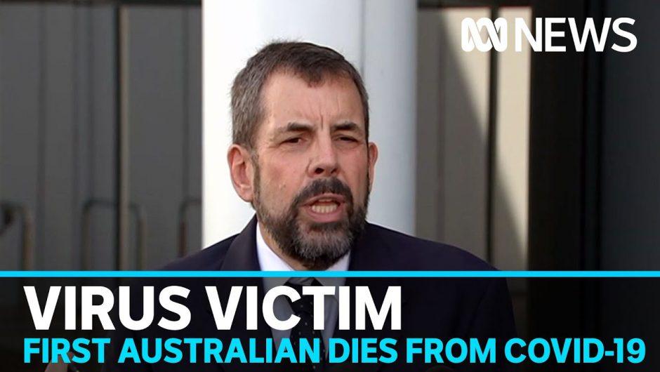 Australia records first coronavirus death as man dies in isolation in Perth hospital | ABC News