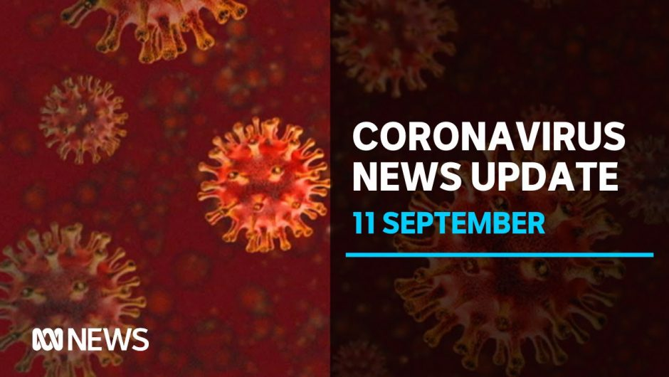 Coronavirus update, Sept. 11: 43 new cases in Victoria and nine deaths | ABC News