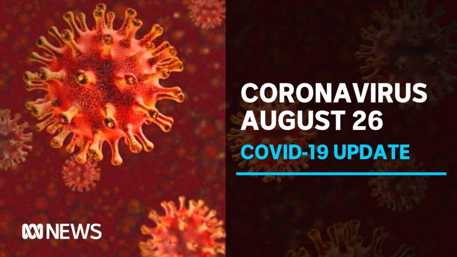 Coronavirus update Aug 26: Victoria records 149 new coronavirus cases and 24 deaths | ABC News